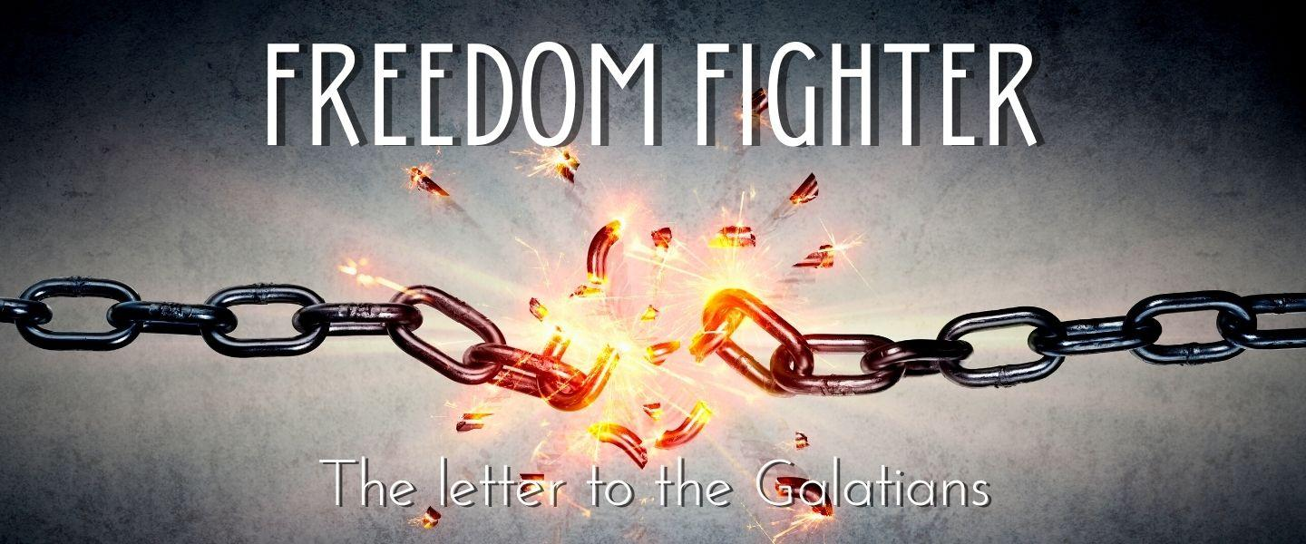 Freedom Fighter - Galatians Series