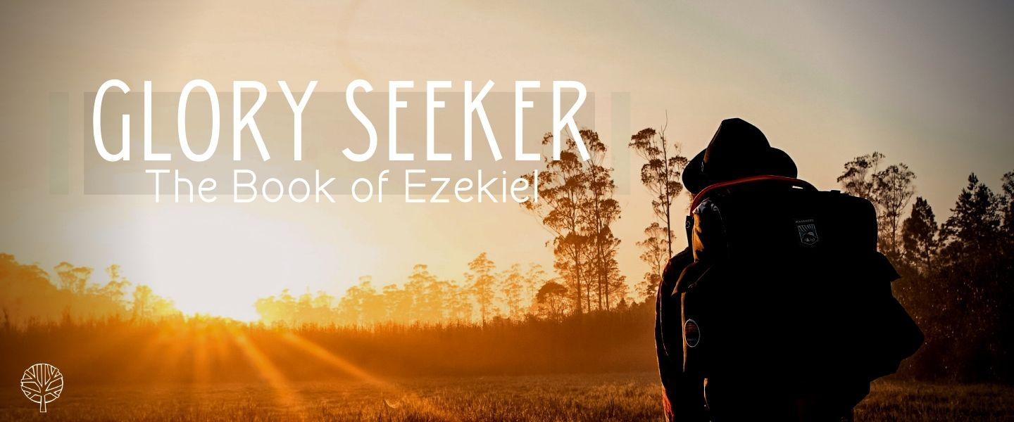 Glory Seeker - Ezekiel